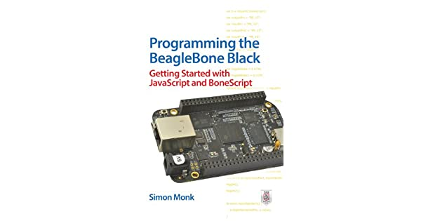 Programming the beaglebone black getting started with javascript programming the beaglebone black getting started with javascript and bonescript ebook simon monk amazon loja kindle fandeluxe Choice Image