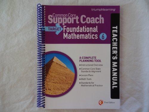 Common Core Support Coach, Target: Foundational Mathematics, Teacher's Manual, Grade 6