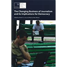 The Changing Business of Journalism and its Implications for Democracy