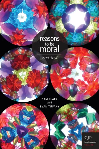 Reasons to be Moral Revisted: Canadian Journal of Philosophy Supplementary Volume 33