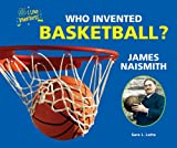 Who Invented Basketball? James Naismith, Sara L. Latta, 076603965X