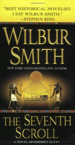 The Seventh Scroll: A Novel of Ancient Egypt (Novels of Ancient Egypt) by Smith, Wilbur A.