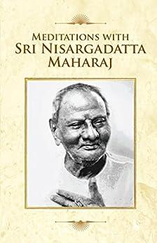 Meditations With Sri Nisargadatta Maharaj by [English editing by Suresh Mehta]