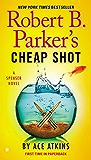 Robert B. Parker's Cheap Shot (Spenser Series Book 3)
