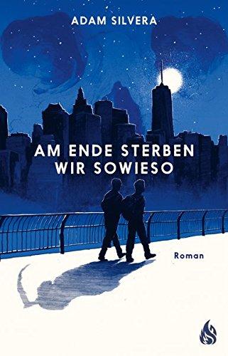 Am Ende sterben wir sowieso Gebundenes Buch – 21. September 2018 Adam Silvera Katharina Diestelmeier Arctis Verlag 3038800198