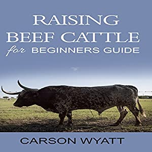 Raising Beef Cattle for Beginner's Guide Audiobook