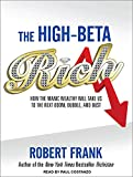 img - for The High-Beta Rich: How the Manic Wealthy Will Take Us to the Next Boom, Bubble, and Bust book / textbook / text book