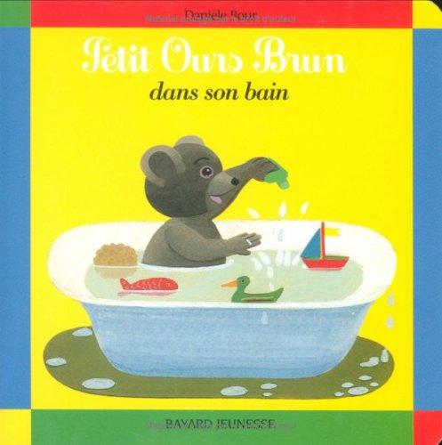 Petit Ours Brun: Petit Ours Brun Dans Son Bain (French Edition)