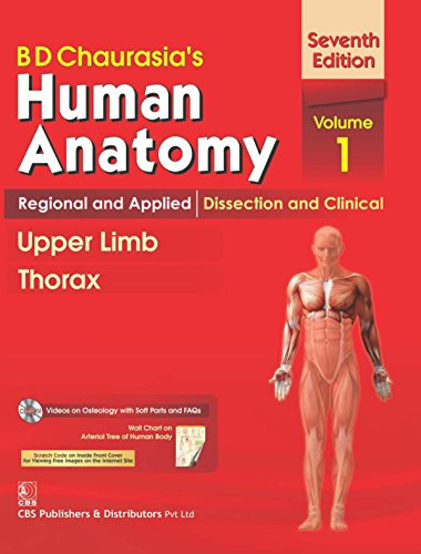 B.D.Chaurasia's Human Anatomy : Regional and Applied Dissection and Clinical Volome 1 : Upper Limb and Thorax With CD &a