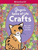 Ginger's Spice of Life Crafts, Carrie Anton, 159369640X