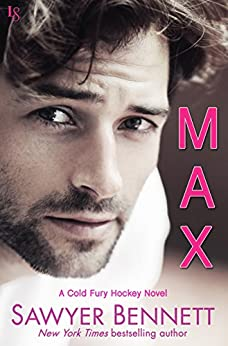 Max: A Cold Fury Hockey Novel (Carolina Cold Fury Hockey) by [Bennett, Sawyer]