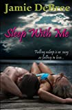 Sleep with Me, Jamie DeBree, 1937477584