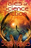 Tales of Science Fiction, Scott Reeves, 1477529268