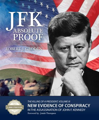 JFK: Absolute Proof, The Killing of a President, Vol. III