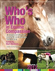 Who's Who in Equine Compassion: A Compendium of People and Places Who say They Care (2012-05-06)