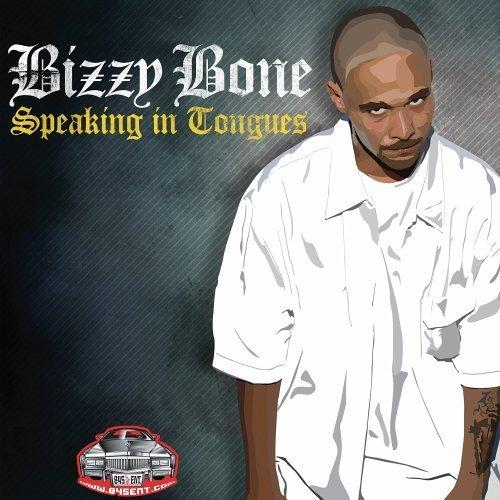 Speaking in Tongues by Bizzy Bone (2005-09-27) (Bizzy Bone Speaking In Tongues)