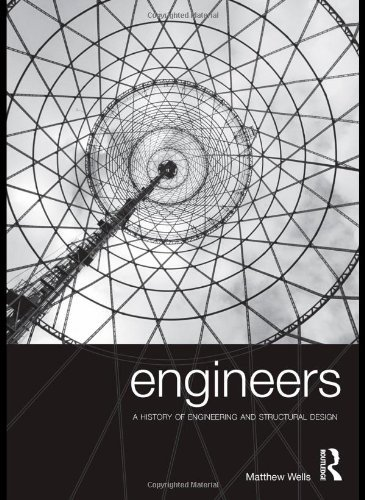 Engineers: A History of Engineering and Structural Design by M. Wells (2010-04-10)