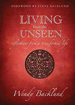Living from the Unseen: Reflections from a Transformed ...