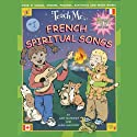 Teach Me French Spiritual Songs Audiobook by Judy R. Mahoney Narrated by Audrey Charrois