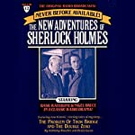 The Problem of Thor Bridge and The Double Zero: The New Adventures of Sherlock Holmes, Episode #12 | Anthony Boucher,Denis Green
