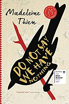 Do Not Say We Have Nothing by [Thien, Madeleine]