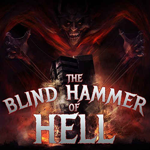 The Blind Hammer of Hell: The ...
