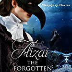 Aizai the Forgotten | Mary-Jean Harris
