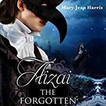 Aizai the Forgotten Audiobook by Mary-Jean Harris Narrated by Austin Vanfleet
