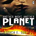 Another Night, Another Planet: 1Night Stand, Book 174 Audiobook by Jessica E. Subject Narrated by Audrey Lusk
