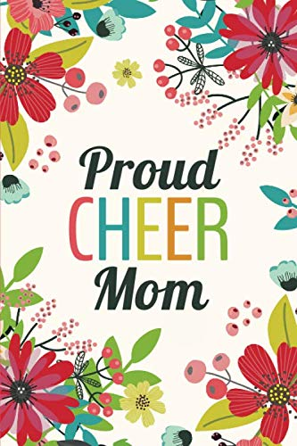 Proud Cheer Mom (6x9 Journal): Lined Writing Notebook, 120 Pages -- Teal, Grass Green, Red, Pink Flowers por Perky Bird Journals