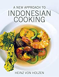 A Modern Approach to Indonesian Cooking