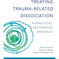 Treating Trauma-Related Dissociation: A Practical, Integrative Approach: 0