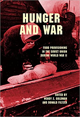Hunger And War Food Provisioning In The Soviet Union During World