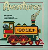 img - for Adventures: The Complete French-Language Development Program (Language - French) (French Edition) by Anne Burrows Clarke (1990-06-03) book / textbook / text book
