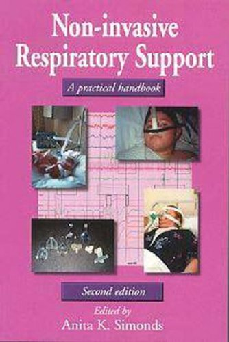 Non-Invasive Respiratory Support, 2Ed: A Practical Guide (Hodder Arnold Publication)