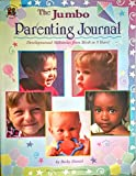img - for The Jumbo Parenting Journal: Developmental Milestones from Birth to 5 Years! book / textbook / text book