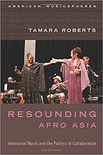 Book Resounding Afro Asia: Interracial Music and the Politics of Collaboration (American Musicspheres)