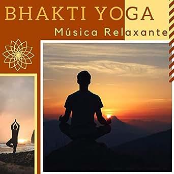 Bhakti Yoga - O Espírito do Yoga nesta Coleção de Música ...
