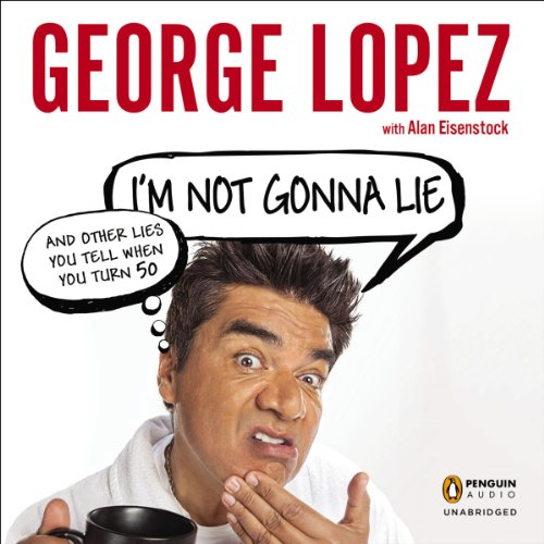 I'm Not Gonna Lie: And Other Lies You Tell When You Turn 50 Audiobook [Free Download by Trial] thumbnail