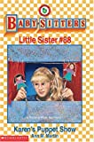 Karen's Puppet Show (The Baby-Sitters Club Little Sister)