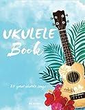 Ukulele Book: 24 Great Ukulele Songs