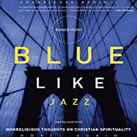 Blue Like Jazz: Non-Religious Thoughts on Christian Spirituality