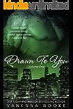 Drawn to You: Volume 1 (Millionaire's Row Book 4)