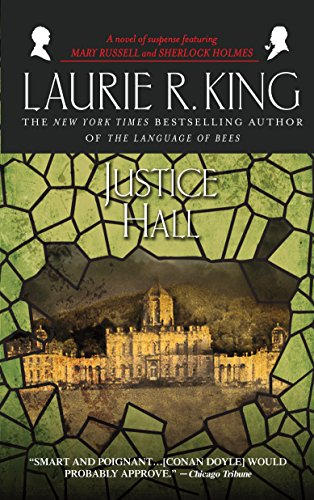 Justice Hall: A novel of suspense featuring Mary Russell and Sherlock Holmes