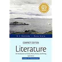 Literature: An Introduction to Fiction, Poetry, Drama, and Writing, Compact Edition, MLA Update Edition (8th Edition)