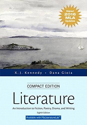 Literature: An Introduction to Fiction, Poetry, Drama, and Writing, Compact Edition, MLA Update Edition (8th Edition) from Pearson