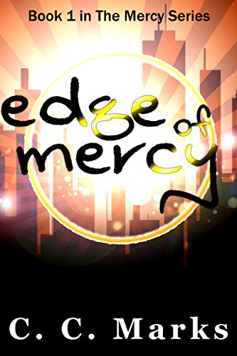 Edge of Mercy (Young Adult Dystopian)(Volume 1) (The Mercy Series) ()