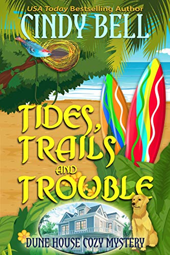 Tides, Trails and Trouble (Dune House Cozy Mystery Book 12)