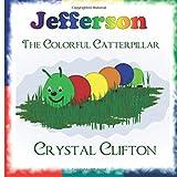 Jefferson the Colorful Caterpillar