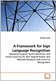 A Framework for Sign Language Recognition, George Awad, 3639126580